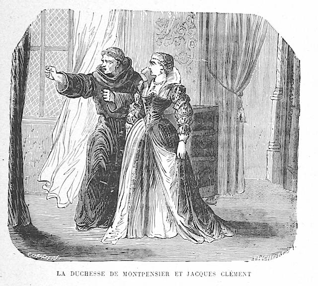 La duchesse de montpensier et Jacques Clement